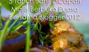 5 Tahun Janji Dicapati – Sekitar Majlis Berbuka Puasa Bersama Blogger @NegarakuMy